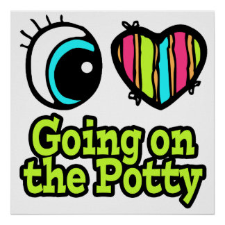Bright Eye Heart I Love Going on the Potty Posters