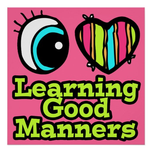 Bright Eye Heart I Love Learning Good Manners Posters