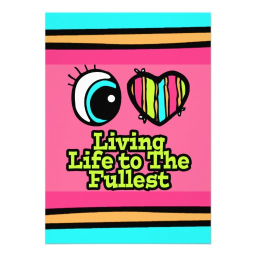 Bright Eye Heart I Love Living Life to the Fullest Custom Invitation