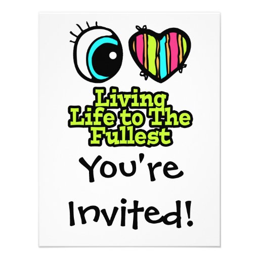 Bright Eye Heart I Love Living Life to the Fullest Custom Invite