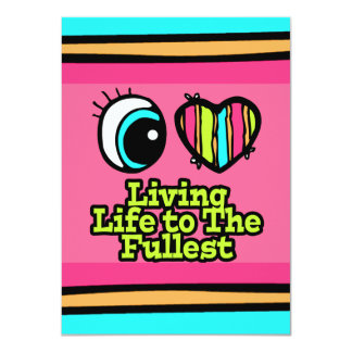 Bright Eye Heart I Love Living Life to the Fullest 4.5x6.25 Paper Invitation Card