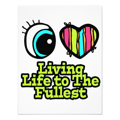 Bright Eye Heart I Love Living Life to the Fullest Custom Invitations