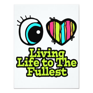 Bright Eye Heart I Love Living Life to the Fullest 4.25x5.5 Paper Invitation Card