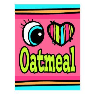 Bright Eye Heart I Love Oatmeal Postcard