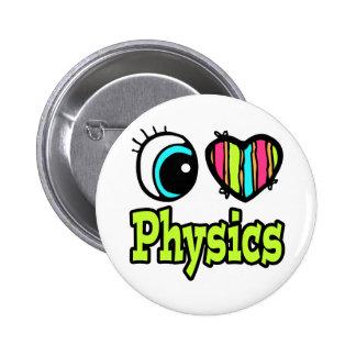 Bright Eye Heart I Love Physics 6 Cm Round Badge