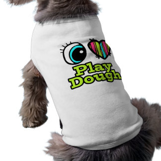 Bright Eye Heart I Love Play Dough Dog T Shirt