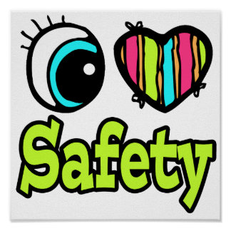 Bright Eye Heart I Love Safety Poster