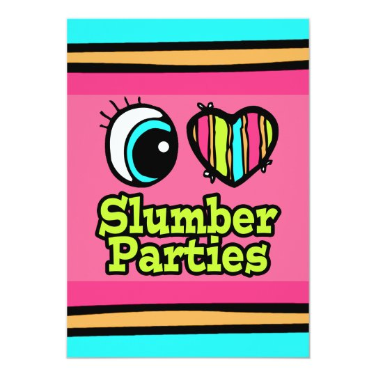 Bright Eye Heart I Love Slumber Parties Card