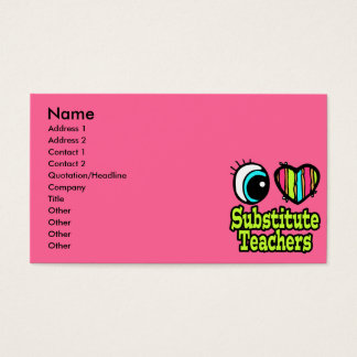 Bright Eye Heart I Love Substitute Teachers Business Card