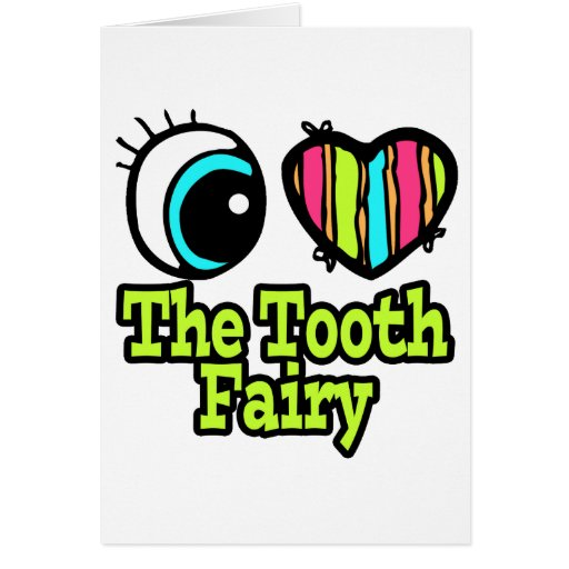 Bright Eye Heart I Love The Tooth Fairy Greeting Cards