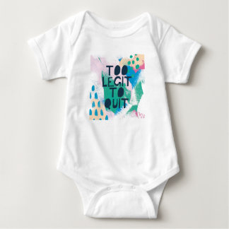 Bright Inspiration III | Too Legit To Quit Baby Bodysuit