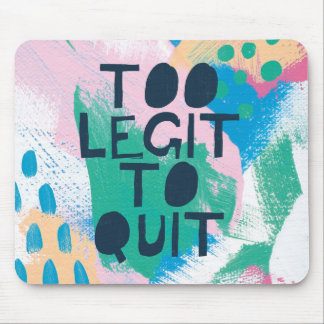 Bright Inspiration III | Too Legit To Quit Mouse Mat