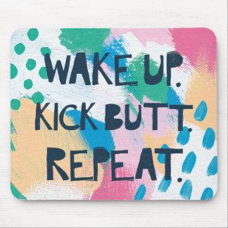 Bright Inspiration IV | Wake Up Kick Butt Repeat Mouse Mat