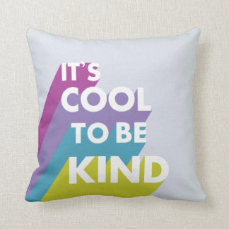 Bright It's cool to be kind cute and modern Cushion
