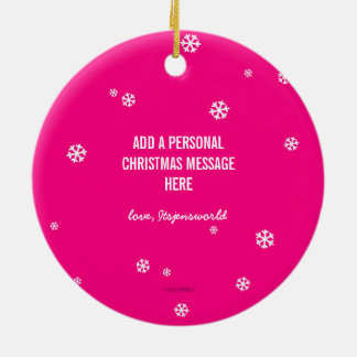 Bright Pink Be Merry + Custom Message Snowflake Round Ceramic Decoration