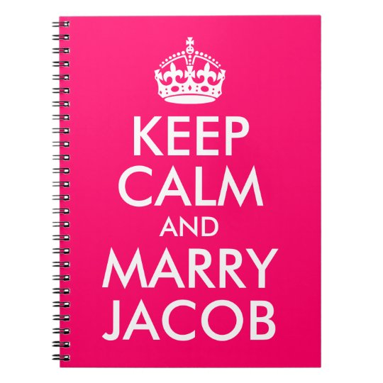 Bright Pink Customisable Keep Calm and Marry Jacob
