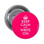 Bright Pink Keep Calm and Write On 6 Cm Round Badge