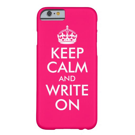 Bright Pink Keep Calm and Write On iPhone 6 Case
