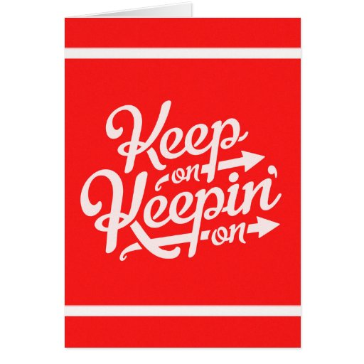 BRIGHT RED WHITE IDEAS MOTIVATIONL KEEP ON KEEPING CARD