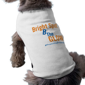 Bright Spot™ B The Glow || For Pets Shirt