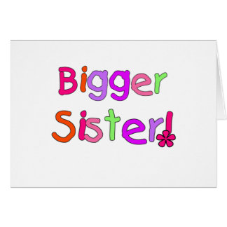 Bright Text Bigger Sister Card