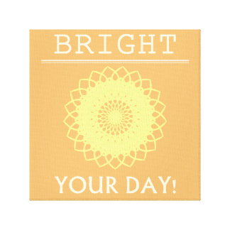 BRIGHT Your Day! Canvas Print