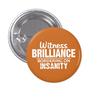 BRILLIANCE VS INSANITY custom button