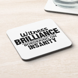 BRILLIANCE VS INSANITY custom coasters