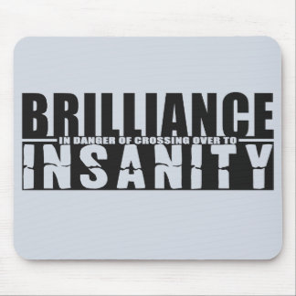 BRILLIANCE VS INSANITY custom mousepad