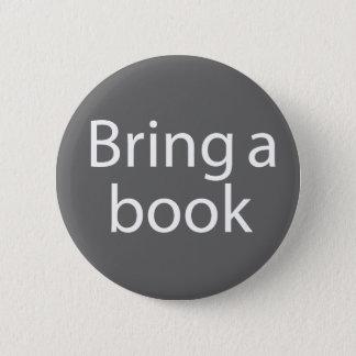 Bring a Book Grey 6 Cm Round Badge