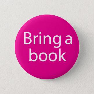 Bring a Book Magenta 6 Cm Round Badge