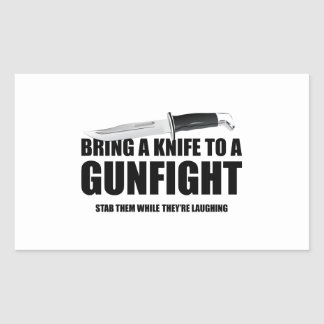 Bring A Knife To A Gunfight Rectangle Stickers