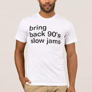 bring back 90's slow jams. T-Shirt