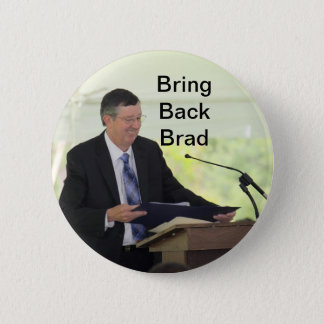 Bring Back Brad Button! 6 Cm Round Badge
