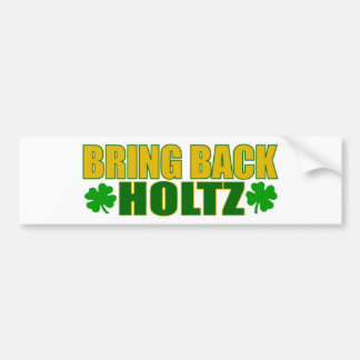Bring Back Holtz Bumper Sticker