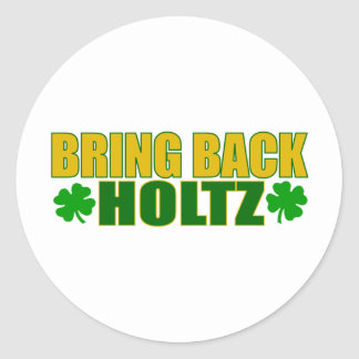 Bring Back Holtz Round Stickers