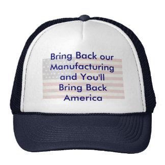 Bring Back our Manufacturingand ... Cap