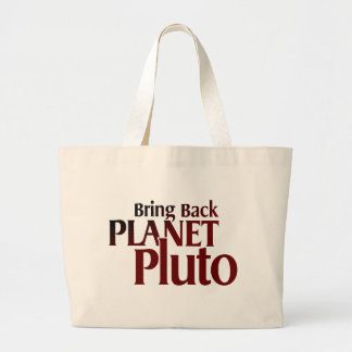 Bring Back Planet Pluto Large Tote Bag
