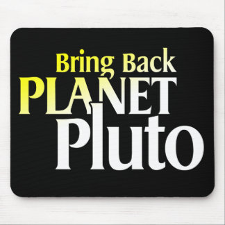 Bring Back Planet Pluto Mousepad