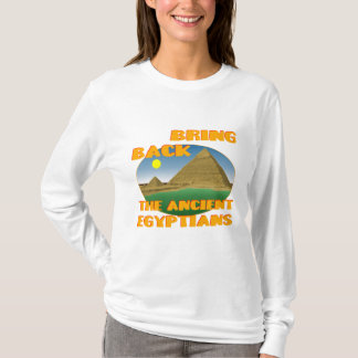 Bring Back the Ancient Egyptians T-Shirt