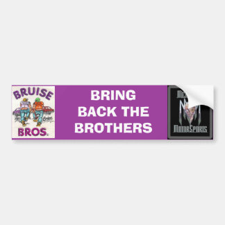 BRING BACK THE BROTHERS BUMPER STICKER