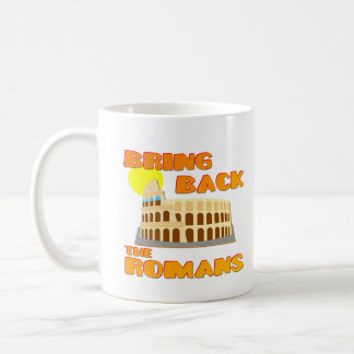 Bring Back the Romans Coffee Mug