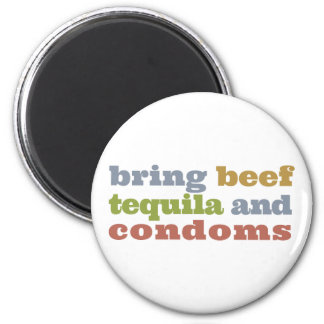 Bring Beef, Tequila and Condoms 6 Cm Round Magnet