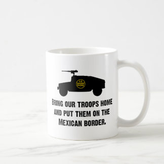Bring Home Our Troops - Mexican Border Basic White Mug