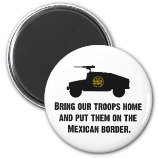 Bring Home Our Troops - Mexican Border 6 Cm Round Magnet