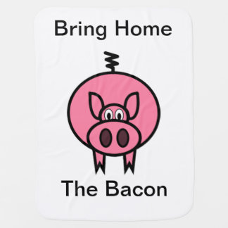 Bring Home The Bacon Baby Blanket