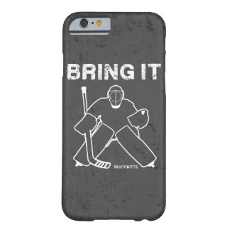 Bring It Hockey Goalie Barely There iPhone 6 Case