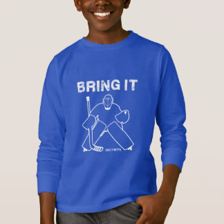 Bring It Hockey Goalie T-Shirt