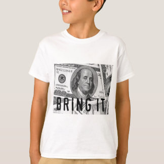 BRING IT MONEY PRINT T-Shirt