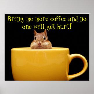 Bring me more coffee chipmunk poster